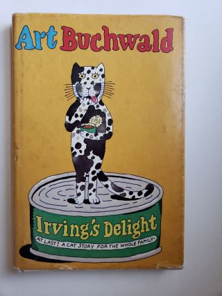 Irving's Delight At Last! A Cat Story for the Whole Family! Art Buchwald