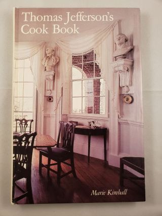 Thomas Jefferson's Cook Book. Marie Kimball.