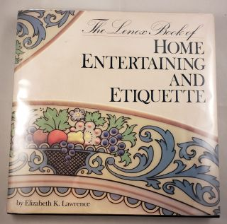 The Lenox Book of Home Entertaining and Etiquette. Elizabeth K. Lawrence.