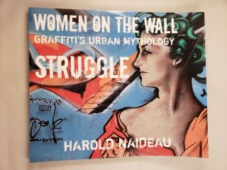 Women On The Wall Graffiti's Urban Mythology Volume One Struggle. Harold Naideau