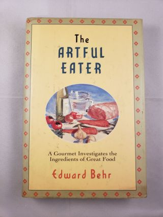 The Artful Eater. Edward Behr