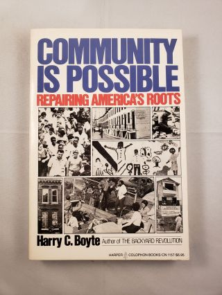 Community Is Possible Repairing America's Roots. Harry C. Boyte