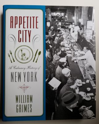 Appetite City A Culinary History of New York. William Grimes