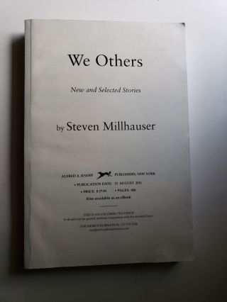 We Others New and Selected Stories. Steven Millhauser