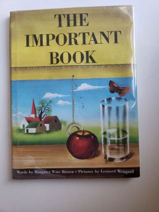 The Important Book. Margaret Wise and Brown, Leonard Weisgard