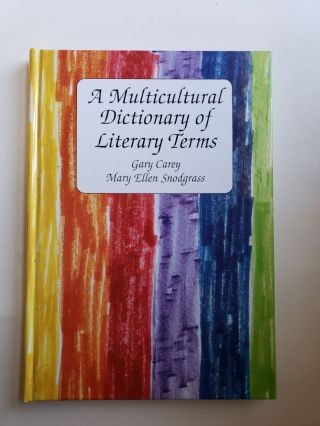 A Multicultural Dictionary of Literary Terms. Gary Carey, Mary Snodgrass