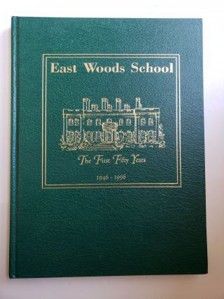East Woods School The First FiftyYears 1946-1996. Patsy Randolph, compiler and.