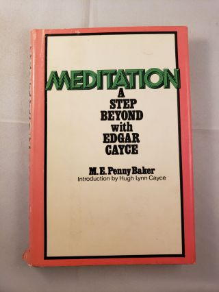 Meditation a Step Beyond with Edgar Cayce. M. E. Penny Baker