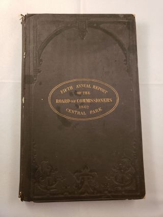 Fifth Annual Report of the Board of Commissioners of the Central Park: January, 1862. New York...
