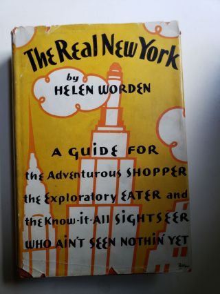 The Real New York A Guide for the Adventurous Shopper the Exploratory Eater and the Know -It-all...
