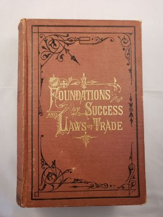 Foundations of Success And Laws of Trade. D. R. Shafer, J. A. Dacus.