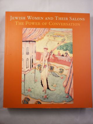 Jewish Women And Their Salons The Power Of Conversation. Emily D. Bilski, Emily Braun