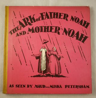 The Ark of Father Noah and Mother Noah. Maud and Miska Petersham