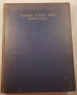 Masks Mimes And Miracles Studies In The Popular Theatre. Allardyce Nicoll