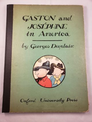 Gaston and Josephine in America. Georges Duplaix