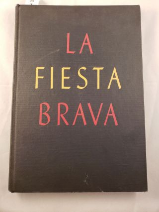 La Fiesta Brava The Art Of The Bull Ring. Barnaby Conrad