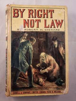 By Right Not Law. Robert Harborough Sherard