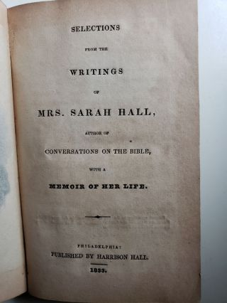 Selections From The Writings Of Mrs. Sarah Hall, Author Of Conversations On The Bible, With A Memoir Of Her Life