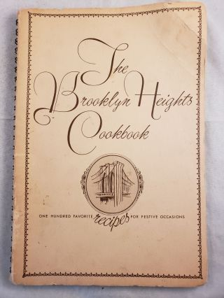 Brooklyn Heights COOKBOOK One Hundred Favorite Recipes for Festive Occasions. 1966 Brooklyn...