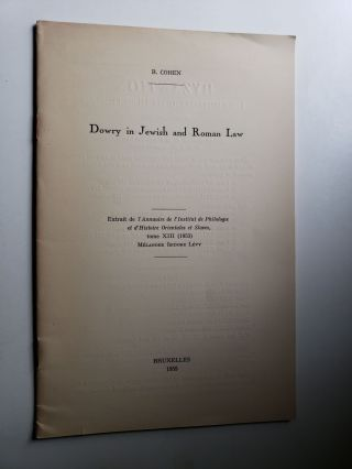 Dowry in Jewish and Roman Law. B. Cohen
