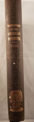 Annual Report of the American Institute, of the City of New York, for the Years 1862, '63....
