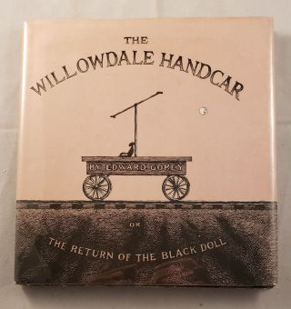 The Willowdale Handcar Or The Return Of The Black Doll. Edward Gorey