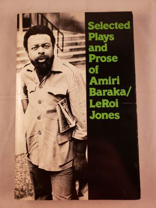 Selected Plays and Prose of Amiri Baraka / LeRoi Jones. LeRoi / Amiri Baraka Jones