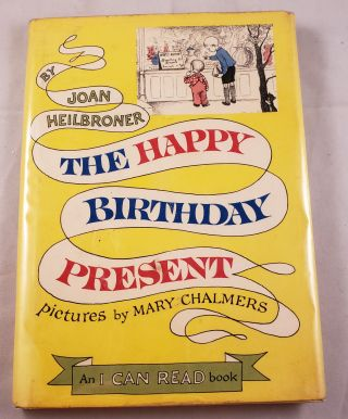 The Happy Birthday Present An I Can Read Book. Joan and Heilbroner, Mary Chalmers