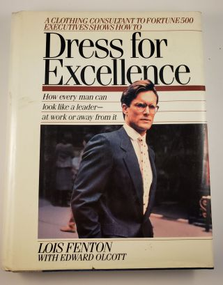 Dress For Excellence. Lois Fenton, Edward Olcott