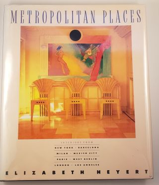 Metropolitan Places Interiors from New York, Barcelona, Milan, Mexico City, Paris, West Berlin,...