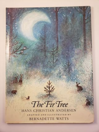 The Fir Tree. Hans Christian Andersen, Bernadette Watts