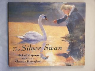The Silver Swan. Michael and Morpurgo, Christian Birmingham