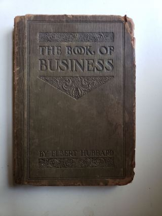 THE BOOK OF BUSINESS. Elbert Hubbard