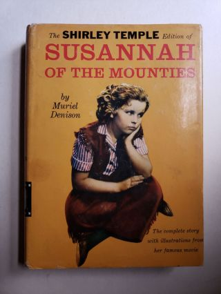The Shirley Temple Edition of Susannah of the Mounties. Muriel New York: Random House Denison,...