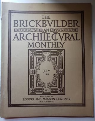 The Brickbuilder An Architectural Monthly Vol 22 No 7 July 1913. Russell F. Whitehead