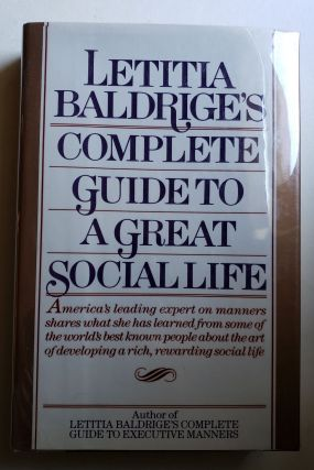 Letitia Baldrige's Complete Guide to a Great Social Life. Letitia Baldrige