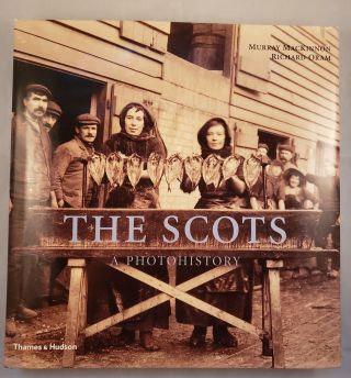 The Scots A Photohistory. Murray MacKinnon, Richard Oram