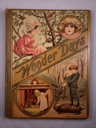 Wonder Days Containing Pictures, Stories and Poems For Girls and Boys. For Boys and Girls. N/A