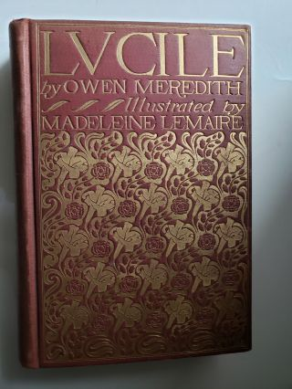 Lucille. Owen and Meredith, Madeleine Lemaire, Roger C. Mccormick. William H. Bradley signed binding
