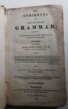 Rudiments of Latin and English Grammar Designed To Facilitate The Study of Both Languages By Connecting Them Together