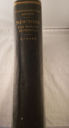 New York: The World's Metropolis 1623-4--1923-4: A Presentation of the Greater City at the...