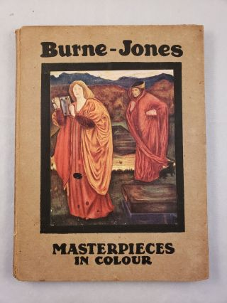 Burne-Jones Masterpieces in Colour. A. Lys and Baldry, T. Leman Hare