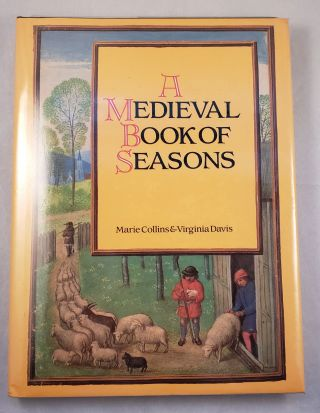 A Medieval Book of Seasons. Marie Collins, Virginia Davis
