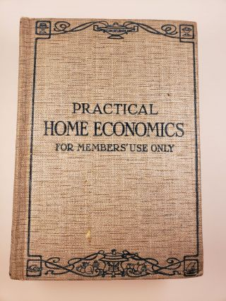 Practical Home Economics 1245 Scientific Recipes Each Planned for Family of Four. Alice M....