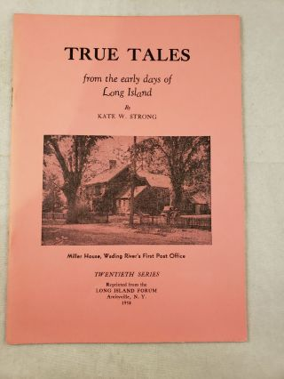 True Tales from the early days of Long Island Twentieth Series. Kate W. Strong