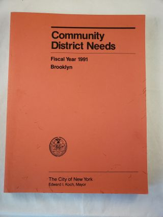 Community District Needs Brooklyn Fiscal Year, 1991 Capital Budget, Expense Budget, Community...