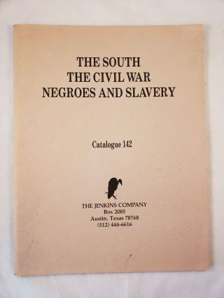 The South, The Civil War, Negroes, and Slavery, Catalogue 142. Jenkins Company