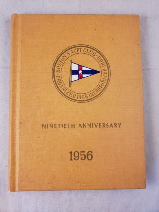 1956 Boston Yacht Club Organized 1866 Incorporated 1868 Ninetieth Anniversary. n/a