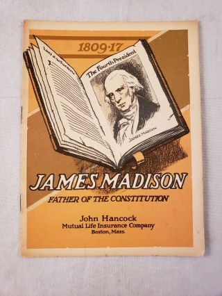 James Madison Father of the Constitution. John Hancock Booklets