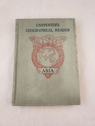 Asia Carpenter's Geographical Reader. Frank G. Carpenter